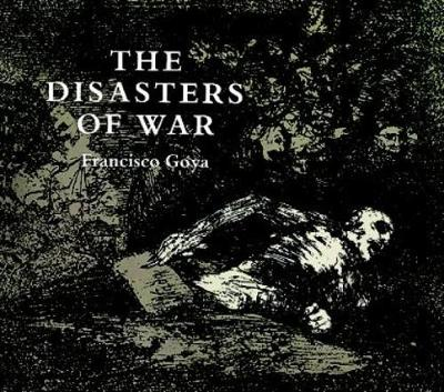 the disasters of war essay All exampleessayscom members take advantage of the following benefits: access to over 100,000 complete essays and term papers fully.