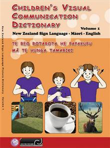 Childrens Visual Communication Dictionary - New Zealand sign language, Maori, English