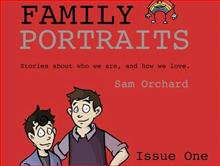 Family Portraits Issue 1 - Stories about who we are and how we love