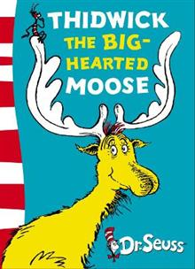 Dr. Seuss - Yellow Back Book: Thidwick the Big-Hearted Moose: Yellow Back Book