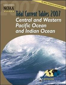 Tidal Current Tables 2007: Central and Western Pacific Ocean and Indian Ocean