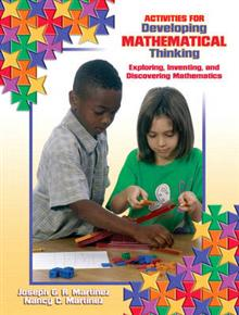 Activities for Mathematical Thinking: Exploring, Inventing, and Discovering Mathematics