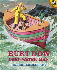 Burt Dow Deep-Water Man: A Tale of the Sea in the Classic Tradition