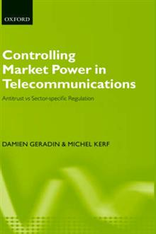 Controlling Market Power in Telecommunications: Antitrust Vs.Sector-specific Regulation
