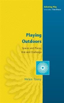 Playing Outdoors: Spaces and Places, Risks and Challenge