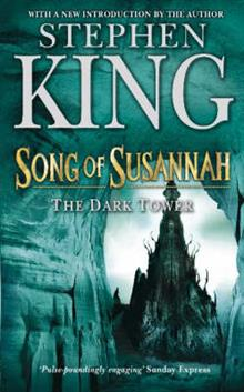 The Dark Tower: v. 6: Song of Susannah