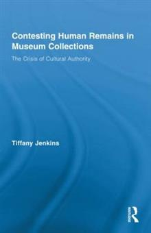 Contesting Human Remains in Museum Collections: The Crisis of Cultural Authority