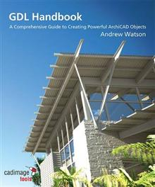 GDL Handbook: A Comprehensive Guide to Creating Powerful ArchiCAD Objects
