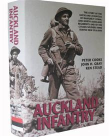Auckland Infantry: The Story of the Auckland (Countess of Ranfurly's Own) and North Auckland Regiments and of the Citizen Soldiers Who Served New Zealand