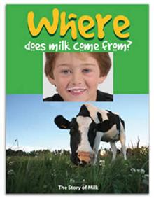 Where Does Milk Come From?: The Story of Milk