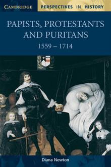Papists, Protestants and Puritans 1559-1714