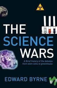 The Science Wars: A Brief History of the Debates from Stem Cells to Greenhouse