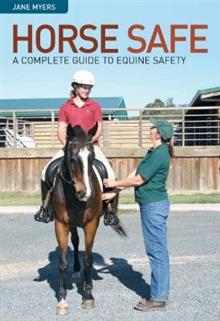 Horse Safe: A Complete Guide for Equine Safety