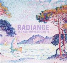 Radiance The Neo-Impressionists