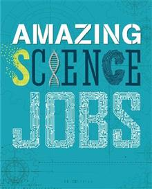Amazing Jobs: Science