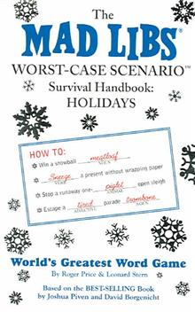 The Mad Libs Worst-Case Scenario Survival Handbook: holidays