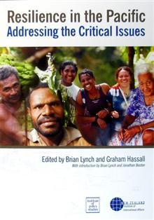 Resilience in the Pacific: Addressing the Critical Issues : Proceedings of a Conference Held in Wellington, New Zealand, 16-17 February 2011