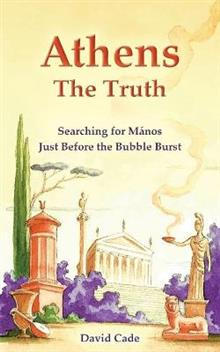 Athens - The Truth: Searching for Manos, Just Before the Bubble Burst