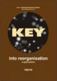 Key Into Reorganisation. Copymaster