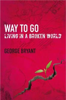 Way to Go: Living in a Broken World
