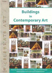 Buildings in Contemporary Art: Featuring Shona Wilson, Marco Luccio, Poppy Van Oorde-Grainger, Emma Camden and Friedensreich Hundertwasser