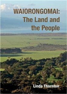 Waiorongomai: The Land and the People
