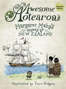 Awesome Aotearoa: Margaret Mahy's History of New Zealand