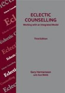 Eclectic Counselling: Working with an Integrated Model