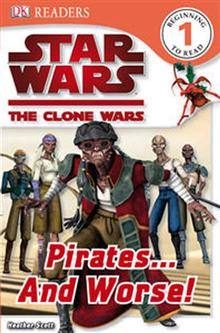 Star Wars Clone Wars Pirates... and Worse!