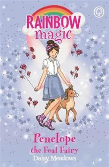 Penelope the Foal Fairy: The Baby Farm Animal Fairies: Book 3