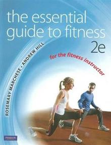The Essential Guide to Fitness: For the Fitness Instructor
