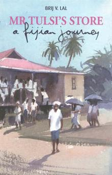 Mr Tulsi's Store: a Fijian Childhood: Memories of a Fijian Childhood