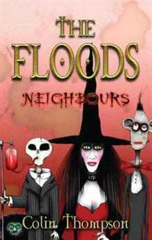 The Floods: No.1: Neighbours