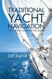 Traditional Yacht Navigation: The Essential Handbook for Sailors