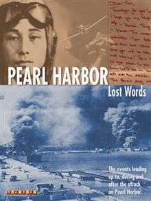 Lost Words: Pearl Harbour: The Events Leading Up to, During and After the Attack on Pearl Harbor