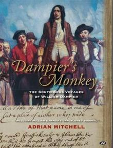 Dampier's Monkey: the South Seas Voyages of William Dampier