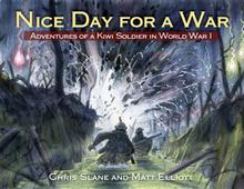 Nice Day for a War: Adventures of a Kiwi Soldier in World War I