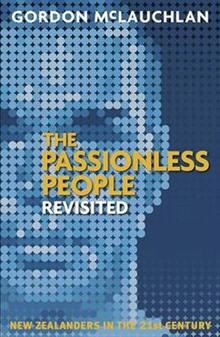 The Passionless People Revisited: New Zealanders in the 21st Century