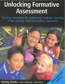 Unlocking Formative Assessment: Practical Strategies for Enhancing Students' Learning in the Primary and Intermediate Classroom