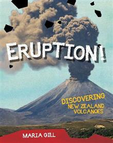 Eruption!: Discovering New Zealand Volcanoes