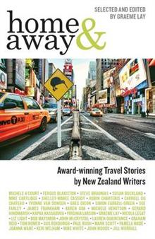 Home & Away: Award-winning Travel Stories by New Zealand Writers