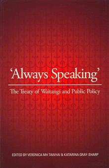 Always Speaking: The Treaty of Waitangi and Public Policy