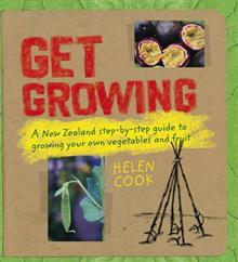 Get Growing: A New Zealand Step-by-step Guide to Growing Your Own Veges