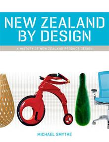 New Zealand by Design: A History of New Zealand Product Design