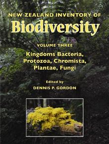 New Zealand Inventory of Biodiversity: Kingdoms Bacteria, Protozoa, Chromista, Plantae, Fungi