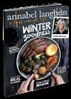Annabel Langbein A Free Range Life: Winter Goodness