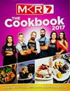 MKR The Cookbook 2017: The Best Recipes From Australia's Favourite Cooking Show