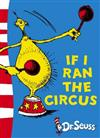 Dr. Seuss - Yellow Back Book: If I Ran the Circus: Yellow Back Book