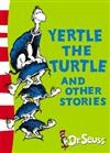 Yertle the Turtle and Other Stories: Yellow Back Book