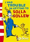 Dr. Seuss - Yellow Back Book: I Had Trouble in Getting to Solla Sollew: Yellow Back Book